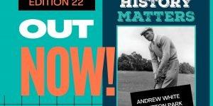 Edition 22 History Matters